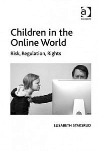 Children in the Online World. Risk, Regulation, Rights