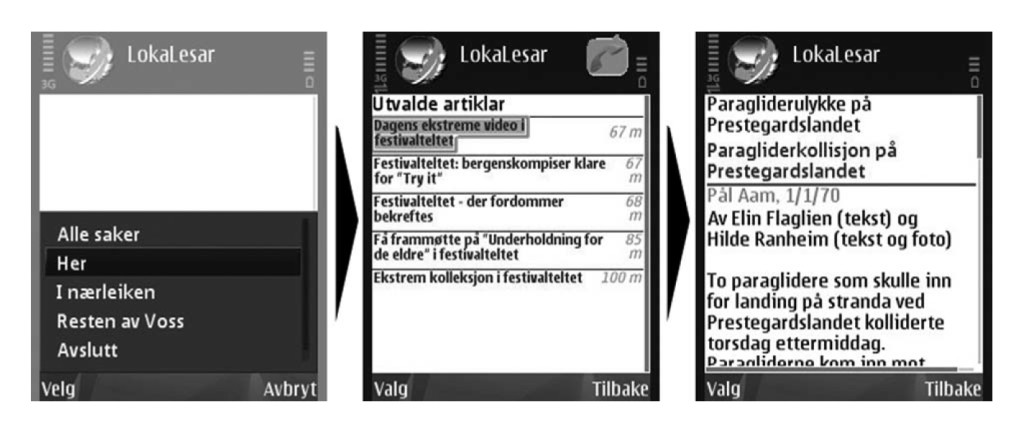 Figure 1. Three screens from the LocaReader. First, the reader can choose between Here, Nearby and the Rest of Voss. Second, after choosing Here, the reader gets a list of five stories within 100 m. Third, the reader clicks on one to read through. Source: authors.